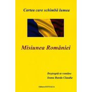 Misiunea Romaniei. Desteapta-te romane