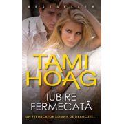 Iubire fermecata - Tami Hoag
