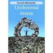 Uroborosul mayas. Drunvalo Melchizedek
