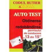 """Auto Test. Obtinerea si redobandirea permisului de conducere ,,13 din 15"""""""