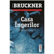 Casa ingerilor (Pascal Bruckner)