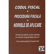 Codul Fiscal. Procedura Fiscala. Norme de aplicare - Actualizat la 18 martie 2013