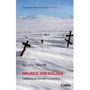 Drumul din Kolima - Calatorie pe urmele Gulagului