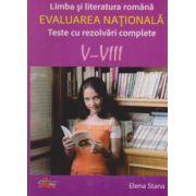 Evaluarea nationala - Teste cu rezolvari complete V-VIII. Limba si literatura romana