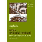 Istoria civilizatiei romanesti - Perioada interbelica (1918-1940)
