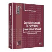 Legea organizarii si exercitarii profesiei de avocat - Explicatii teoretice si practice (articolele 1-28)