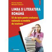Limba si literatura romana - 25 de teste pentru evaluarea nationala cu modele de rezolvare