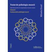 Tratat de psihologia muncii - Aplicatii practice in organizatii si resurse umane