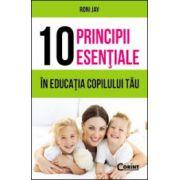 10 principii esentiale in educatia copilului tau