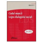 Codul muncii. Legea dialogului social. Actualizat 14 martie 2013