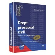 Drept procesual civil. Vol. I - Teoria generala - Conform noului Cod de procedura civila