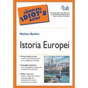 Istoria Europei. Odiseea a 700 de ani de la Sfantul Imperiu Roman la Uniunea Europeana