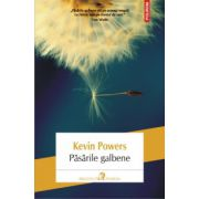 Pasarile galbene - Kevin Powers