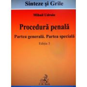 Procedura penala. Partea generala. Partea speciala. Editia 3