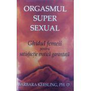 Orgasmul super sexual