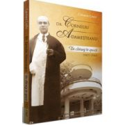 Un chirurg in epoca - Dr. Adamesteanu Corneliu