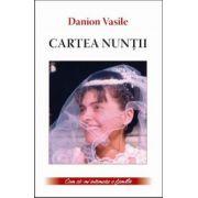 Cartea nuntii - Danion Vasile