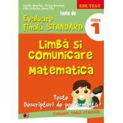 Teste de evaluare finala standard. Clasa a I. Limba si comunicare, matematica