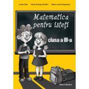 Matematica pentru isteti. Clasa a III-a. Ne pregatim pentru concursurile scolare
