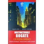 Multinationale Bogate. Cetateni Saraci