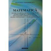 Matematica M2 pentru examenul de bacalaureat - Filiera teoretica, profilul real