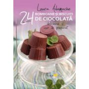 Bomboane si biscuiti de ciocolata. 24 de retete deliciose si usor de preparat