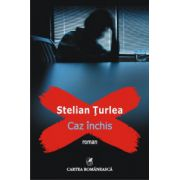 Caz inchis - Stelian Turlea