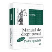 Manual de drept penal. Partea speciala, volumele I si II