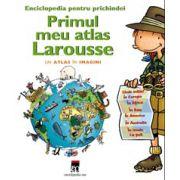 Primul meu atlas Larousse