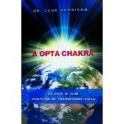 A opta chakra. Ce este si cum poate sa ne transforme viata