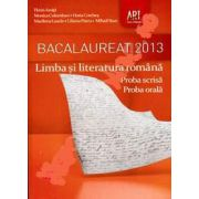 Bacalaureat 2013. Limba si literatura romana - Proba scrisa. Proba orala