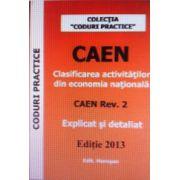 Clasificarea activitatilor din economia nationala CAEN, editia 2013
