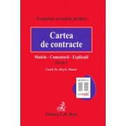 Cartea de contracte. Modele, comentarii, explicatii. Editia 3