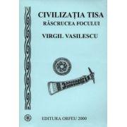 Civilizatia Tisa, rascrucea focului