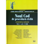 Noul Cod de procedura civila. Comentat si adnotat, vol. I - art. 1-526