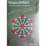 Terapia Gestalt. 100 de teme si tehnici fundamentale