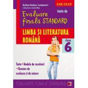 Teste de evaluare finala standard. Clasa a VI. Limba si literatura romana