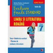 Teste de evaluare finala standard. Clasa a VII. Limba si literatura romana