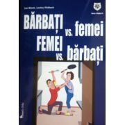 Barbati vs. femei - Femei vs. barbati