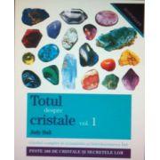 Totul despre cristale, volumul 1
