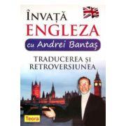 Invata engleza cu Andrei Bantas, traducerea si retroversiunea