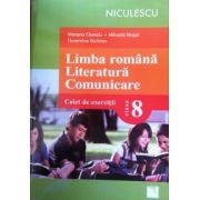 Limba romana. Literatura. Comunicare. Caiet de exercitii pentru clasa a VIII-a
