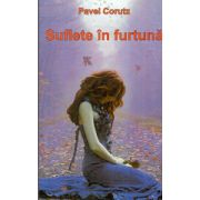 Suflete in Furtuna. Pavel Corut