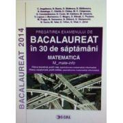Pregatirea examenului de bacalaureat 2014 in 30 de saptamani. Matematica. M_mate-info