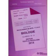 Bacalaureat biologie 2014 clasele IX-X. Sinteze, teste si rezolvari (Ghid pentru bacalaureat de nota 10)