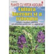 Cultura lucernei si a trifoiului. Cultura, recoltare, pastrare, ratii alimentare pentru vaci, oi, capre si cai