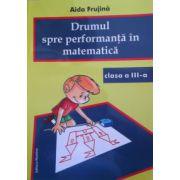 Drumul spre performanta in matematica, clasa a III-a