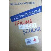 Elevii-problema, trauma si esec scolar