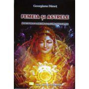 Femeia si astrele, arhetipurile planetare ale astrologiei karmice