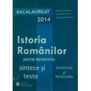 Bacalaureat 2014 Istoria Romanilor, sinteze si teste (Enunturi si rezolvari)